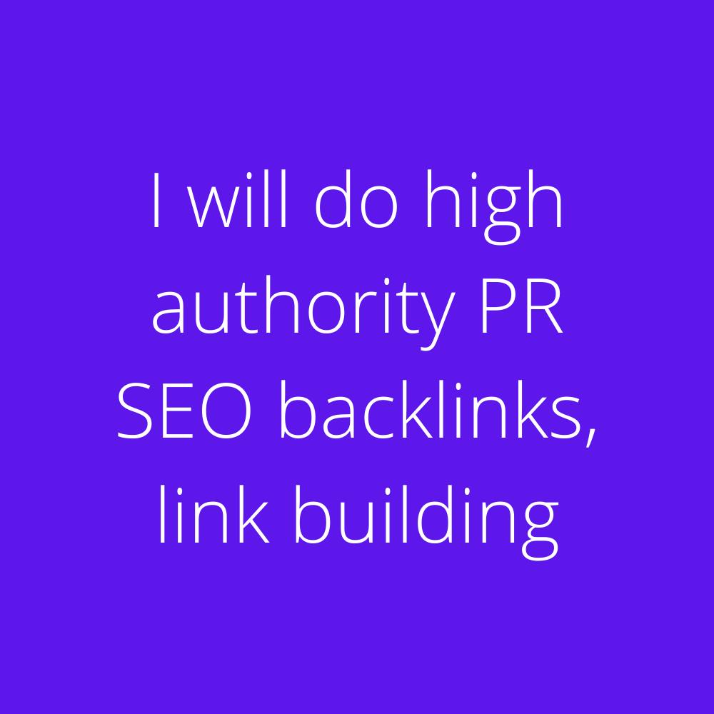I will do high authority PR SEO backlinks,  link building