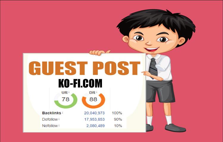 I will do high da guest post on ko-fi. com
