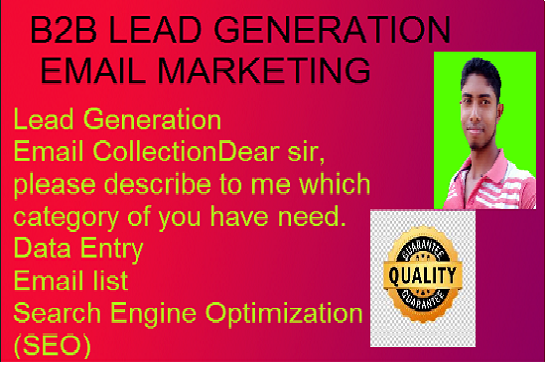 I will be do expert assistant for your, b2b lead generation email and data collection