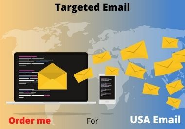 I will provide 5k Usa targeted Email list