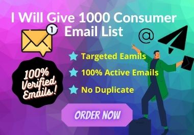 Get 1000 Consumer Email List within 24 hours