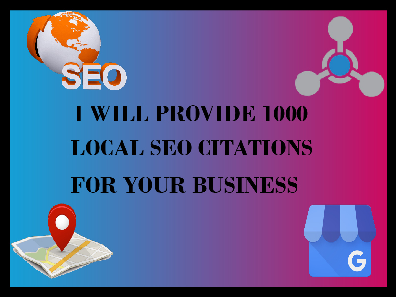I will provide 1000 Local SEO Google Citations for your business
