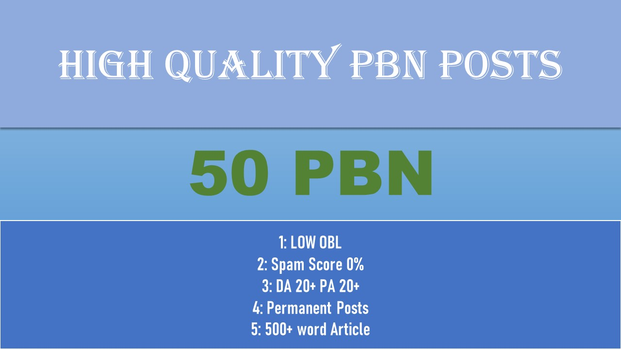 will give you 50 Pbn Posts DA 20+ Permanent Posts Spam 0 with Unique content