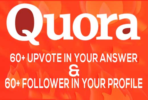 60+quora upvote from high quality,UK,USA or worldwide Profile.