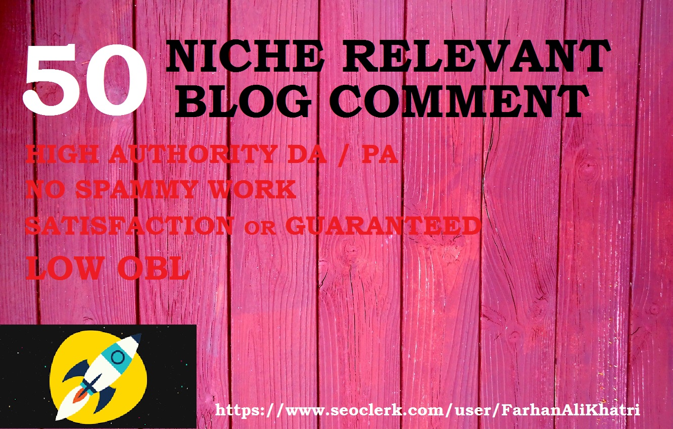 I will do 50 niche relevant blog comment in high authority DA/PA