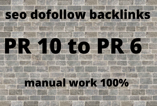Create 120 pr 10 to pr 6 manually dofollow backlinks