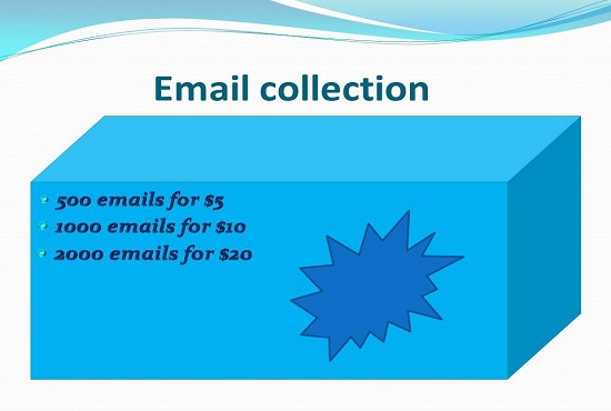 I will provide Email collection for Marketing