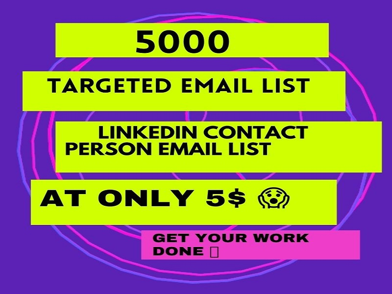 I will provide 5K Targeted Email List, LinkedIn contact person Email List