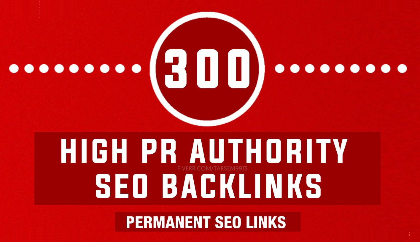 I will do 300 high pr authority SEO backlinks, link building
