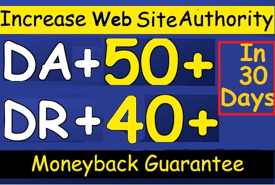 Increase Your Website Domain Authority DA50+ and Domain Ratings DR40+