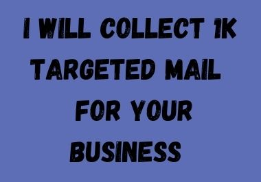 I can collect 1k USA email address for your business