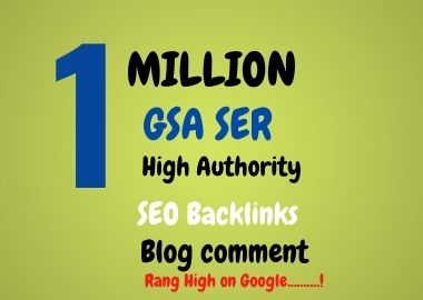I will create 1Million high quality GSA blog comment and dofollow backlinks for website ranking