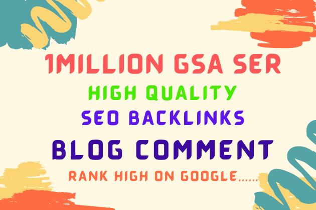 I will create GSA 1Million Verified SEO backlinks for you website rank on google