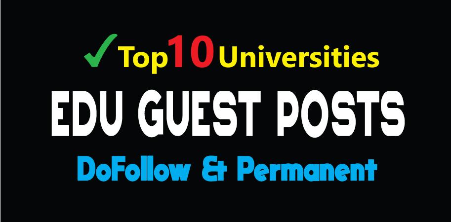 Publish 10 EDU Guest Posts on Top Level Universities