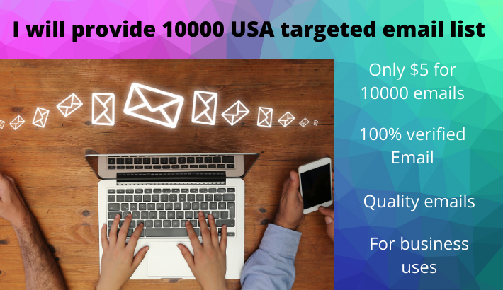 I will provide 10000 USA targeted email list only