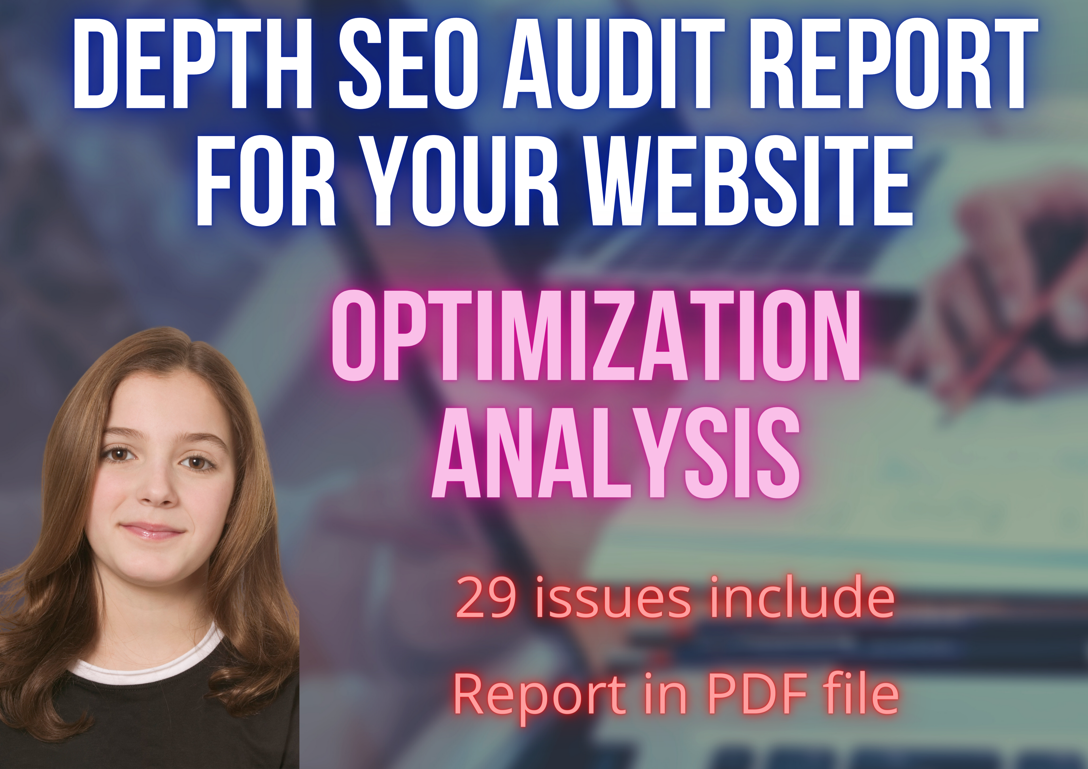 I will provide a Depth Audit SEO report for your Website