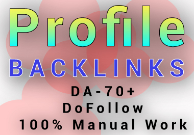 I will do 50 DoFollow profile backlinks on High Authority sites Manual work