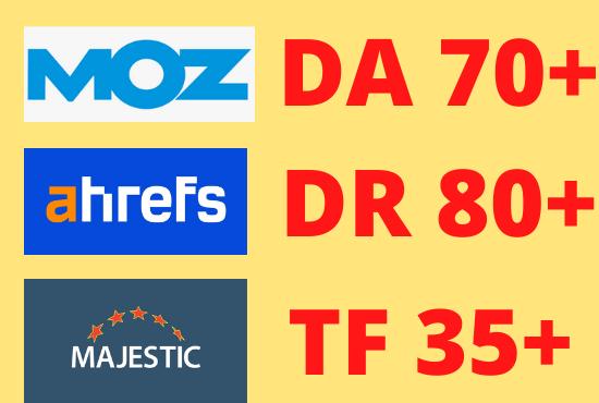 Increase Moz DA 30 plus Ahrefs DR 40 plus Majestic TF 20 plus