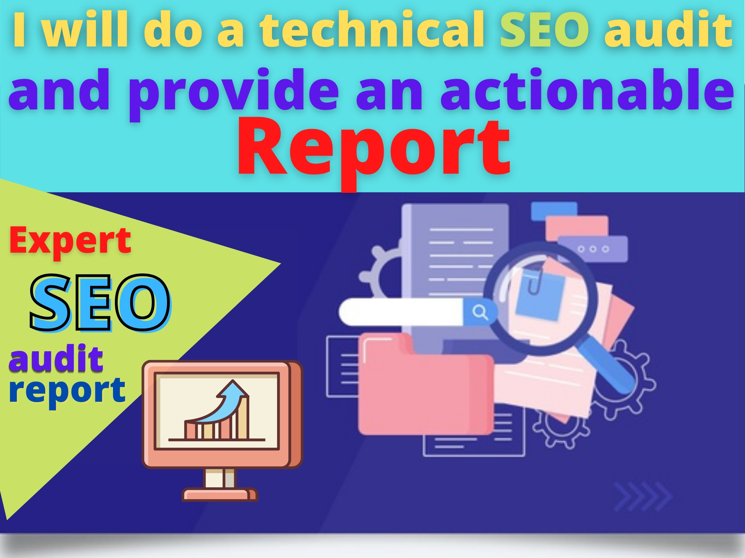 I will do a technical SEO audit and provide an actionable Report