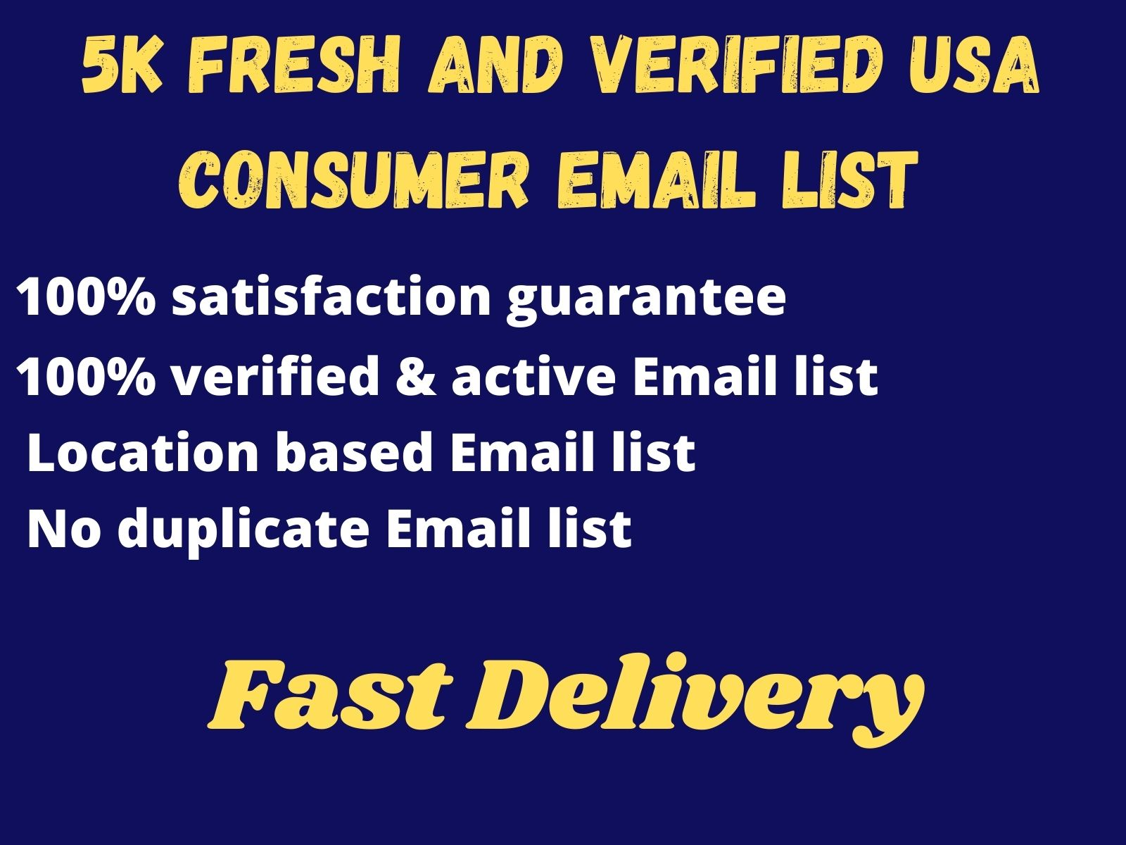 I will give you 5K Fresh and verified USA consumer Email list