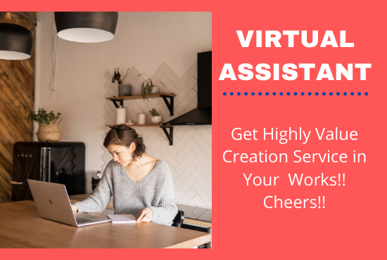 I will be your virtual assistant to perform valuable work.