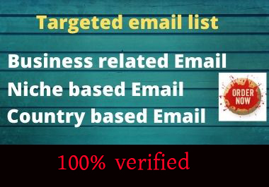 I will create a fresh and valid niche base email list for you