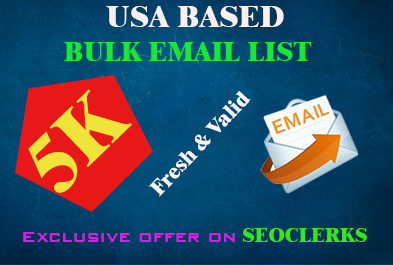 I will provide you 5K fresh & valid USA based email list