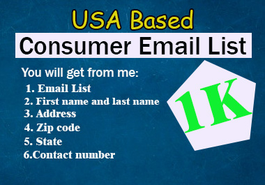 You can get from me 1000 fresh USA based consumer email list