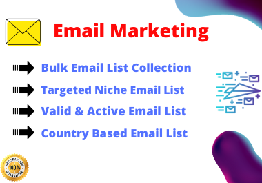 Collect 1000 active & targeted niche based bulk email list campaign for email marketing