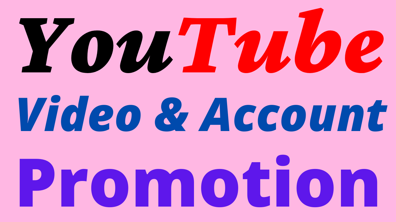 I Will Do Fast YouTube Video and Account Promotion
