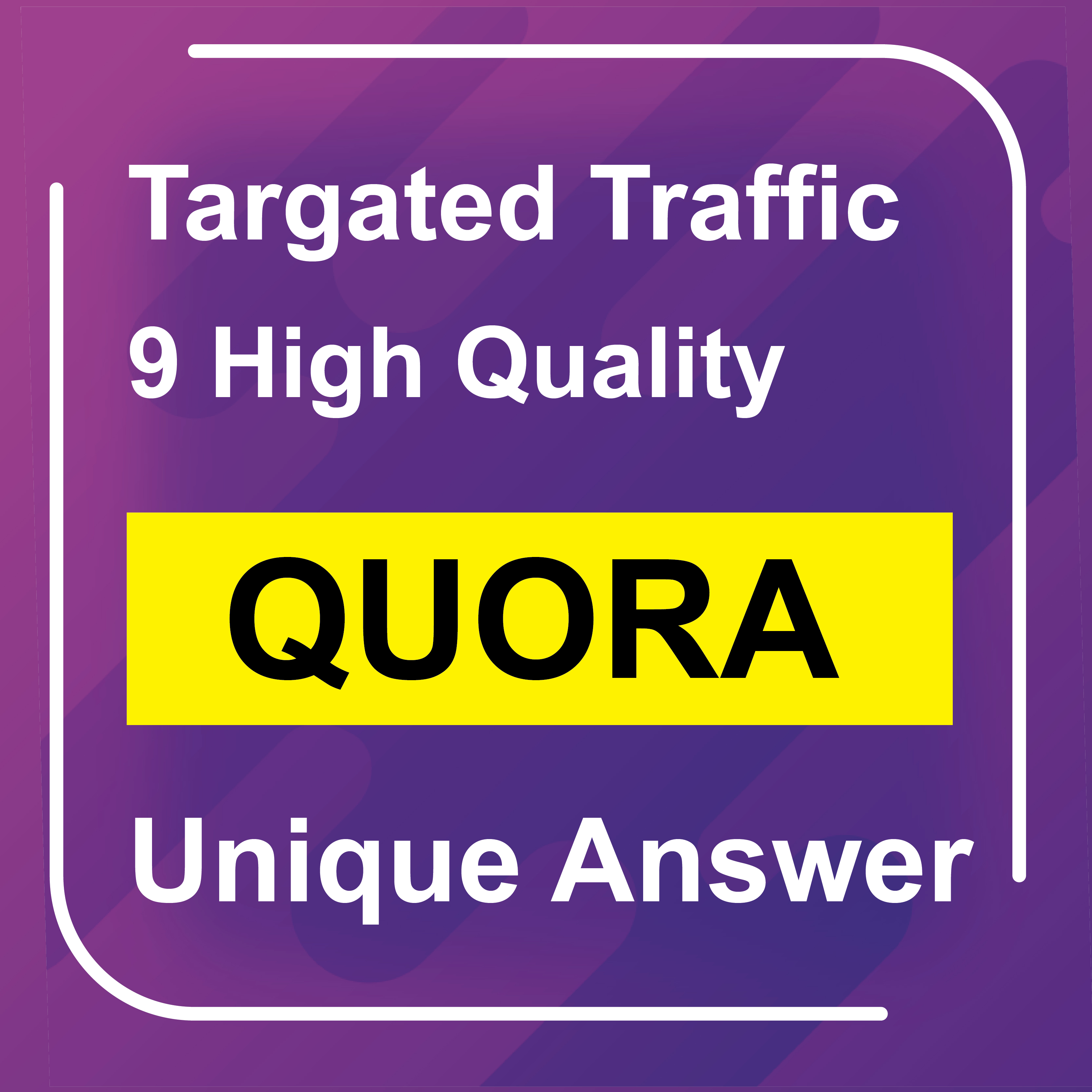 Targeted Traffic by Posting 9 High Quality Quora Answer With Your Keyword & URL