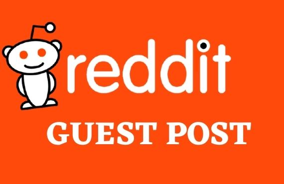 I will Write and publish 4 guest post on Reddit