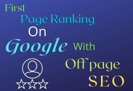 Make ranking your website on google first page with off page SEO