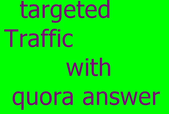 provide Guranteed targeted Traffic with 30 Quora answers.