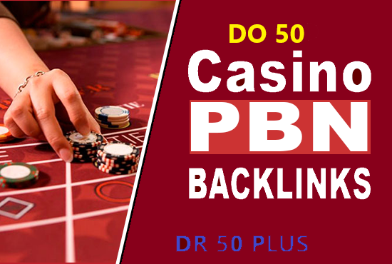 CASINO 50 Pbn DR 50 plus to 60 High Quality Pbn Backlink