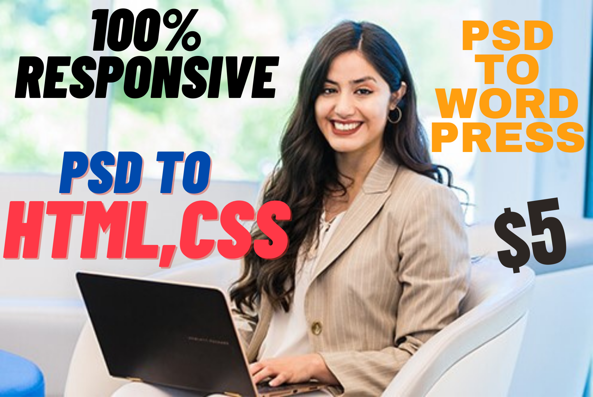 i will convert PSD to HTML, CSS or PSD to WordPress