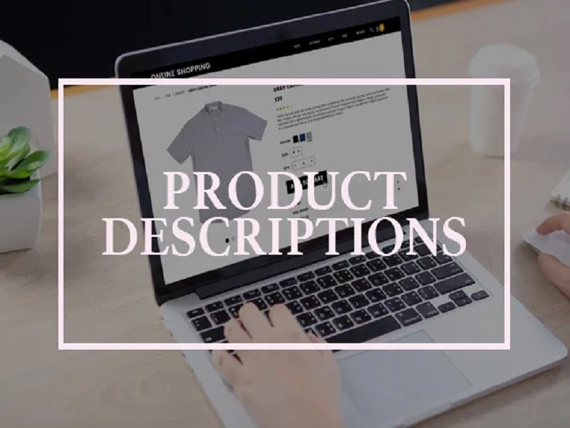 I will write your product description of any type.