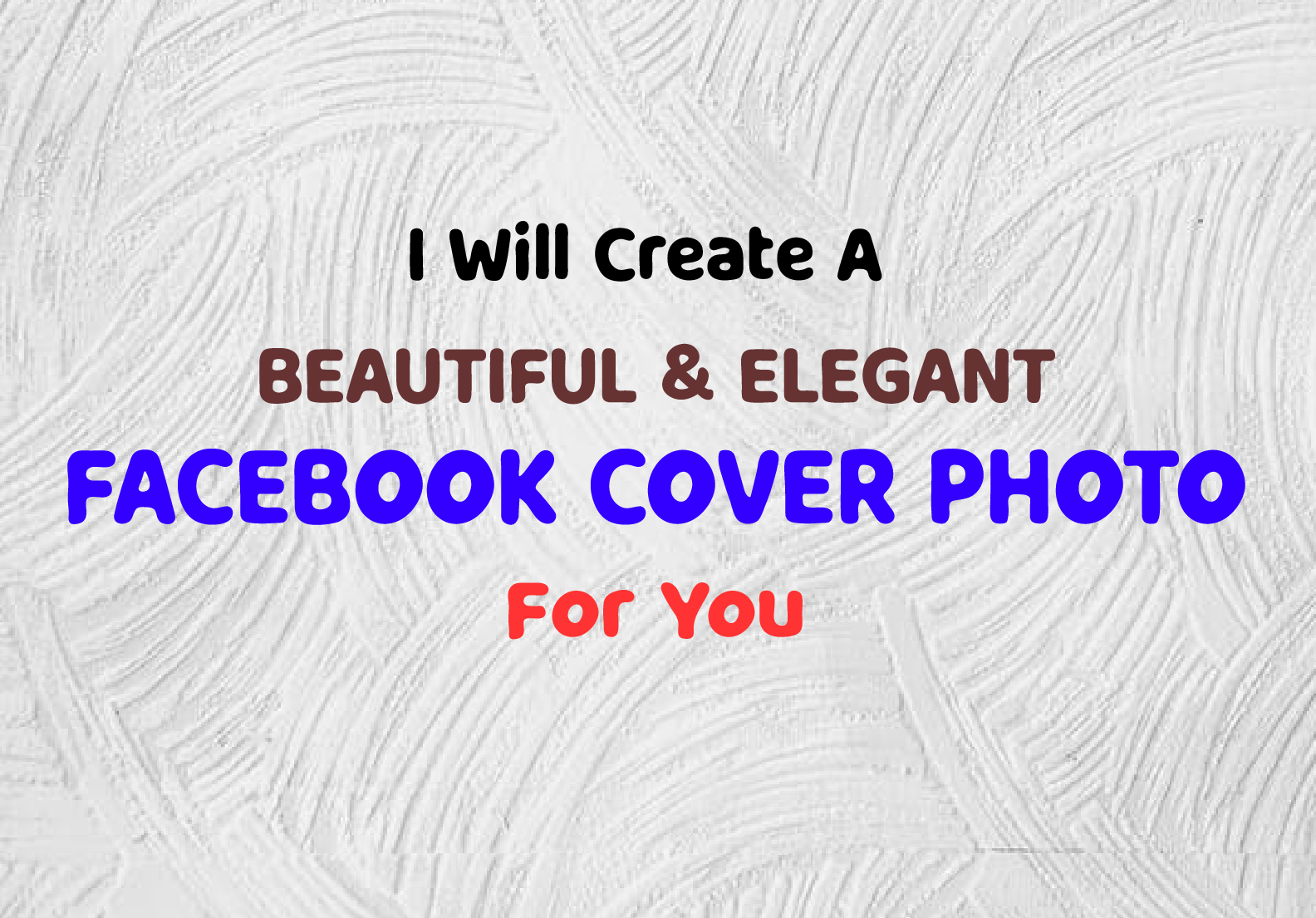 I will create a beautiful & elegant facebook cover photo for you.