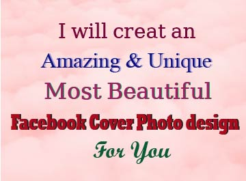 I will create an amazing & unique most beautiful Facebook Cover Photo Designee for you