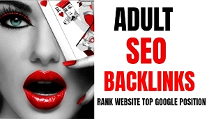 I will High PR DA adult seo 100 backlinks with keyword related content