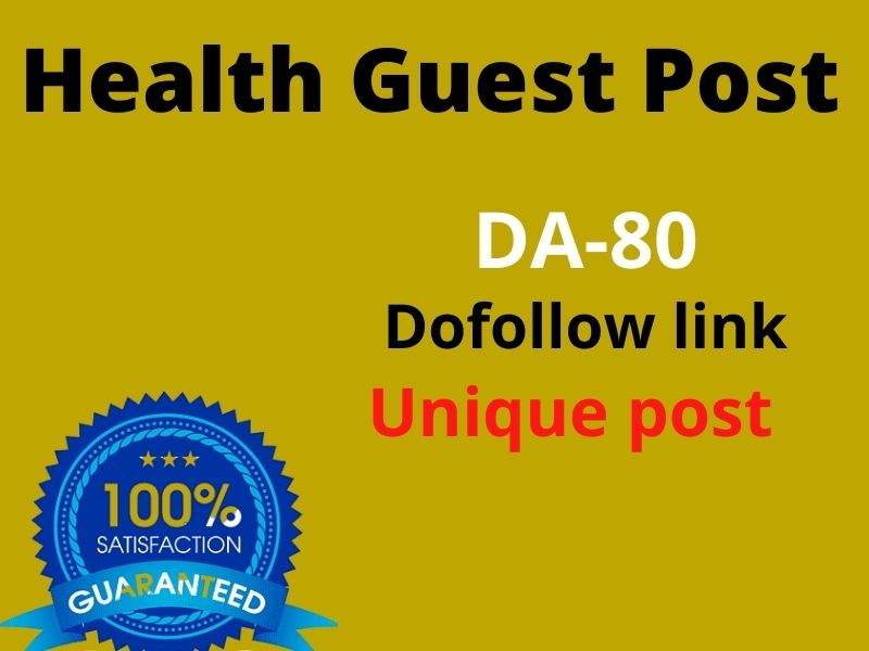 I will build health guest post in your website with high DA 80