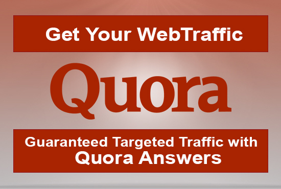 I Will Provide Guaranteed Targeted Traffic With 10 Quora Answer