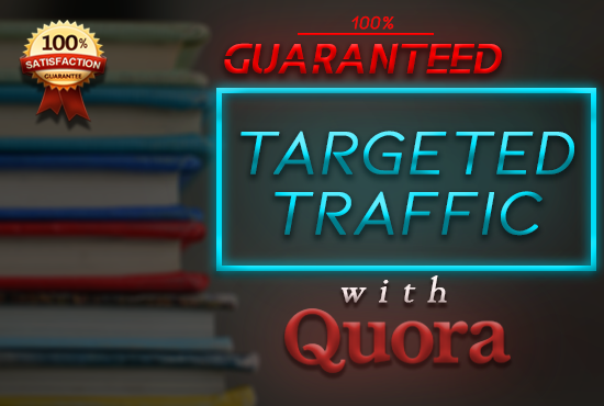 Guaranteed targeted traffic with 20 HIGH QUALITY Quora answers.
