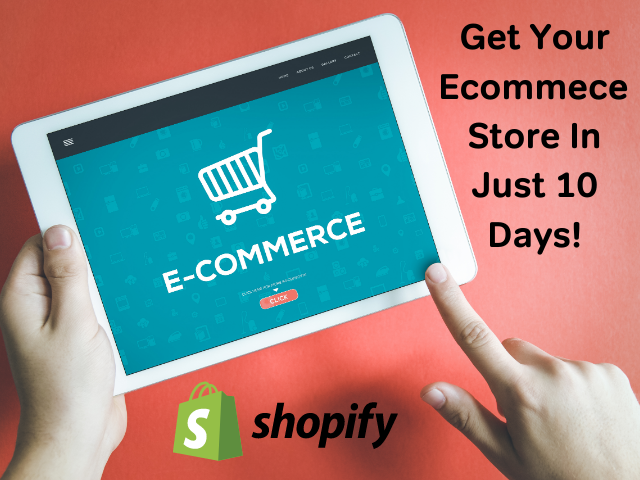 Get Your Ecommerce Store With Shopify in Just 10 Days