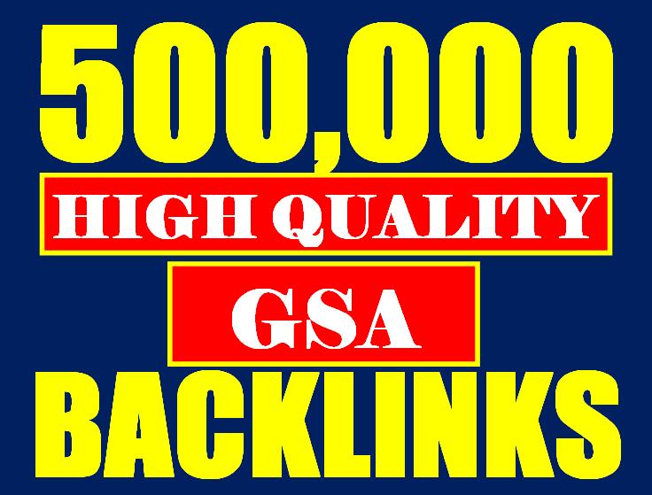 500,000 GSA SER SEO Backlinks Service For Increase Link Juice and Faster Index on Google