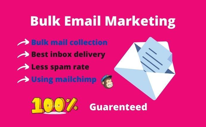 I will do bulk email marketing