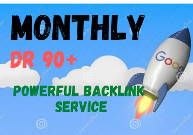 Monthly create dr 90+ backlink service