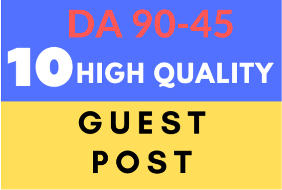 write and publish 10 guest post on da 45 to 90 backlinks