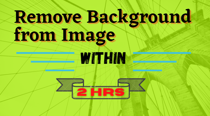 I will Remove Background from Your Image Within 2hrs