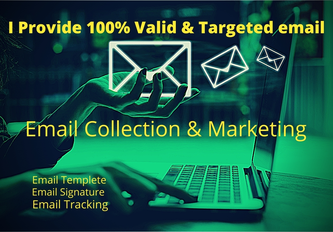 I will provide you 100 percent valid & targeted 1k Email.